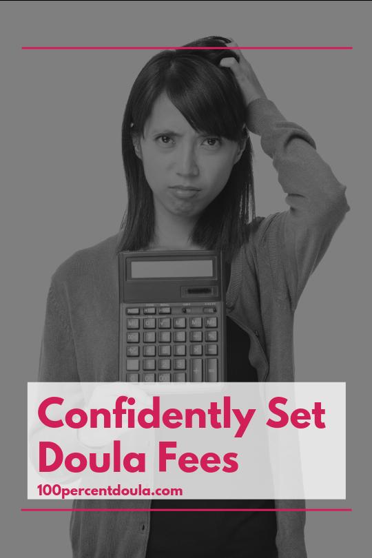 Confidently Set Doula Fees